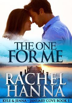 The One For Me - January Cove Book 1 by Rachel Hanna, http://www.amazon.com/dp/B00BZY9P0Q/ref=cm_sw_r_pi_dp_FIdavb0ABY2E4