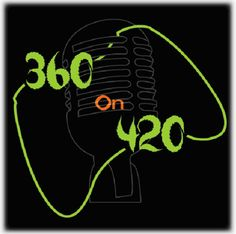 360 on 420 on http://morelikeradio.com/shows/360-on-420