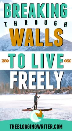 Breaking Through Walls to Live Freely and Lightly