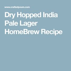 Dry Hopped India Pale Lager HomeBrew Recipe
