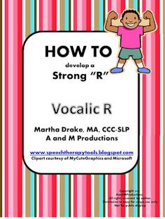 "Speech Therapy Tools: HOW TO Develop a Strong ""R"": Vocalic ""R"" Repinned by SOS Inc. Resources http://pinterest.com/sostherapy."