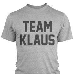 My precious, Team Klaus T-shirt
