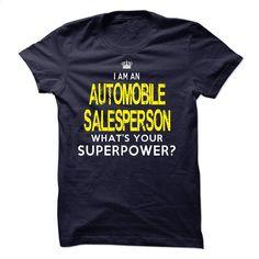 I'm AAn AUTOMOBILE SALESPERSON T Shirt, Hoodie, Sweatshirts - design your own shirt #shirt #teeshirt