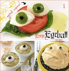 1. eyeball caprese salad, 2. hard boiled eggs and olives on top of broccoli soup, 3. yummy mummy meatloaf covered with egg noodles and olives