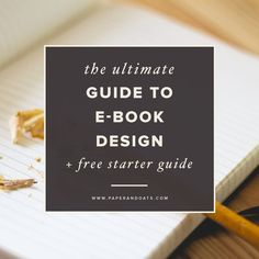 The Ultimate Guide to E-Book Design (+ free starter guide!) | Thinking about putting together an e-book? This is a great guide on how to make your design as good as your content.