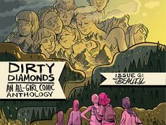 Dirty Diamonds #6: Beauty - An all-girl comic anthology celebrating, examining, challenging, and embracing the true meaning of beauty.