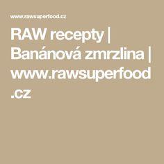 RAW recepty   Banánová zmrzlina   www.rawsuperfood.cz
