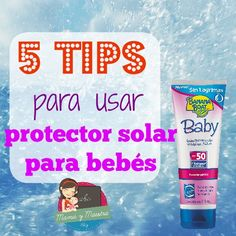 5 tips para usar protector solar para bebés (SORTEO) - Mamá y maestra