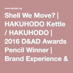 Shell We Move? | HAKUHODO Kettle / HAKUHODO | 2016 D&AD Awards Pencil Winner | Brand Experience & Environments | D&AD