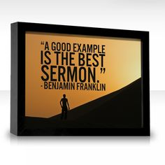 A good example is the best sermon.