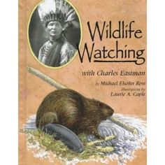 Wildlife Watching with Charles Eastman (Naturalist's Apprentice)