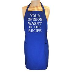Your Opinion Wasn't In The Recipe Apron with 2 patch pockets in Royal - One Size ZeroGravitee http://www.amazon.com/dp/B00Q79G5C0/ref=cm_sw_r_pi_dp_pauMwb0FZBR15