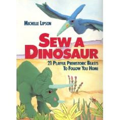 My preowned copy just arrived. Wouldn't it be fun to make Triceratops?  http://www.amazon.com/Sew-Dinosaur-Playful-Prehistoric-Beasts/dp/0806982136