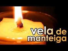 Como fazer vela de manteiga - How to Make a Homemade Butter Candle