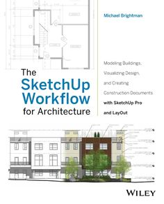 The SketchUp Workflow for Architecture: Modeling Buildings, Visualizing Design, and Creating Construction Documents with SketchUp Pro and LayOut - Kindle edition by Michael Brightman. 3d Design Software, Tool Design, Design Process, Autocad, Sketchup Pro, Google Sketchup, Sketchup Rendering, Sketchup Model, Material Didático