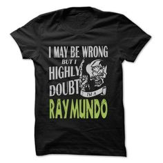 RAYMUNDO Doubt Wrong... - 99 Cool Name Shirt ! - #tee tree #tshirt blanket. MORE INFO => https://www.sunfrog.com/LifeStyle/RAYMUNDO-Doubt-Wrong--99-Cool-Name-Shirt-.html?68278