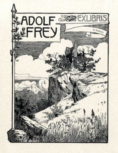 Ex libris by Hermann Robert Hirzel Catumby (1864-1939) for Adolf Frey, c. 1900 ~ Bookplate