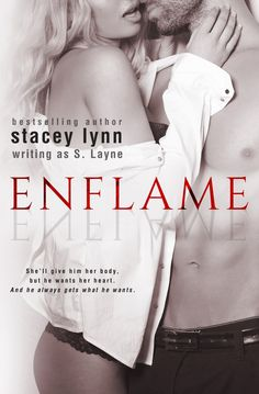 Enflame by S Layne   The Affair, #3   Release Date July 13, 2015   Genres: Erotic Romance