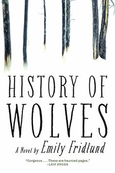 "History of Wolves by Emily Fridlund is ""gorgeously written"" and would make the perfect addition to your 2017 reading list."