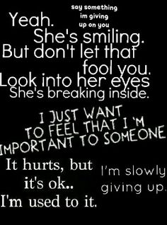 Im giving up on you.. I'm done trying, im tired of being there only when u need something. You don't even try.. You hurt me.