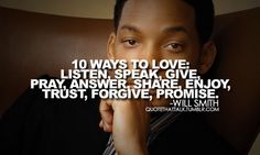 Will Smith on 10 Ways to Love.