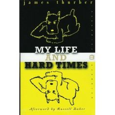 My Life and Hard Times by James Thurber // published in 1933