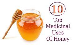 10 Top Medicinal Uses Of Honey