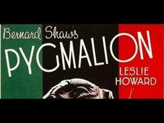 Pygmalion • Leslie Howard • 1938 https://www.youtube.com/watch?v=MTpD0mQ4LUM