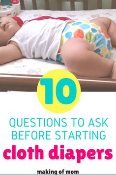 Ready to start cloth diapering? Not so fast! Here are 10 questions you should ask yourself before you get started with cloth diapers! via @makingofmom