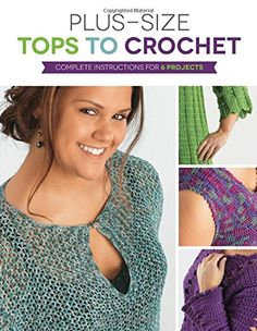 Plus-Size Tops to Crochet is an informative crocheting booklet designed with plus-sized ladies in mind. These six stylish  crochet patterns flatter plus sizes. Available at www.maggiescrochet.com