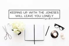 Why keeping up with the social media Joneses will keep you lonely, broke and more. | Imperfect Concepts #smallbusiness #businessadvice