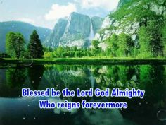 Blessed be the Lord God Almighty - Maranatha Singers (With Lyrics)