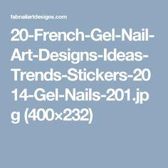 20-French-Gel-Nail-Art-Designs-Ideas-Trends-Stickers-2014-Gel-Nails-201.jpg (400×232)