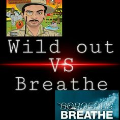 Borgore Wild out VS Borgore Breathe