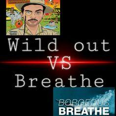 Borgore Wild out VS Borgore Breathe
