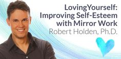 http://www.louisehay.com/lovingyourself-index1-us A FREE Video Series to Improve Self-Esteem, Self-Confidence and Self-Awareness for a More Gratifying Life. Dr. Robert Holden, a long-time student of Louise Hay and her proven Mirror Work Technique, is offering a free Mirror Work video series, the first of its kind, to help you release self-defeating thoughts, beliefs and behaviors.