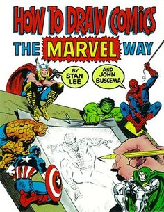 How to Draw Comics the Marvel Way by Stan Lee and John Buscema, Teen Summer Reading 2015