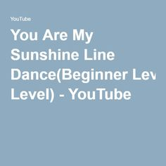 You Are My Sunshine Line Dance(Beginner Level) - YouTube