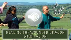 The Wounded Dragon: Healing the Divine Warrior (Video & Guided Meditation)