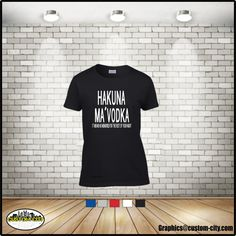 hakuna ma vodka t-shirt, it means no memories for the rest of your night,adult shirts,women shirt,men shirt,drinking shirt,plus size shirt - http://Www.Etsy.com/shop/customcityink