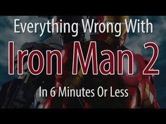 Everything Wrong With Iron Man 2 In 6 Minutes Or Less