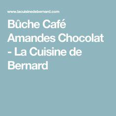 Bûche Café Amandes Chocolat - La Cuisine de Bernard