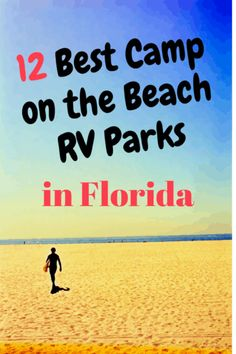 Best Beach Campgrounds & RV Parks in Florida for RV Camping Right on the Sand - New Ideas Beach Rv Camping, Florida Camping, Florida Travel, Outdoor Camping, Rv Travel, Travel Trailers, Camper Trailers, Camping Michigan, Camping Water
