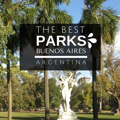 Argentina Travel Tips l The 8 Best Parks in Buenos Aires: Relax Like the Locals Do! l  @tbproject