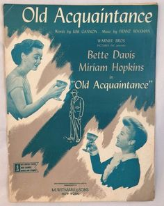 1943 Sheet Music Old Acquaintance Bette Davis Miriam Hopkins Waxman Gannon | eBay