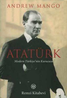 ataturk   modern turkiyenin kurucusu - andrew mango - remzi kitabevi  http://www.idefix.com/kitap/ataturk-modern-turkiyenin-kurucusu-andrew-mango/tanim.asp?sid=VT6E2KQNLM0MXPDIERG0