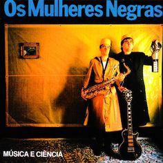 Découverte d'un nouveau duo, Os Mulheres Negras, qui a officié fin des année 80, début des années 90. Música e Ciência (1988) est leur premier album, ils n'en sortiront que deux, le second s'intitule Música Serve Pra Isso (1990). Os Mulheres Negras formé...