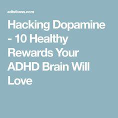 Hacking Dopamine - 10 Healthy Rewards Your ADHD Brain Will Love