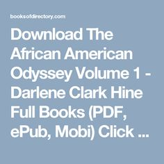 Download The African American Odyssey  Volume 1 - Darlene Clark Hine Full Books (PDF, ePub, Mobi) Click HERE or Visit