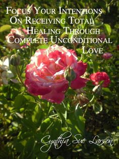"""""""Focus your intentions on receiving total healing through complete unconditional love"""" - Cynthia Sue Larson, Aura Healing Meditations"""